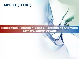 Rancangan Penarikan Sampel Tertimbang Otomatis ( Self-weighting Design )
