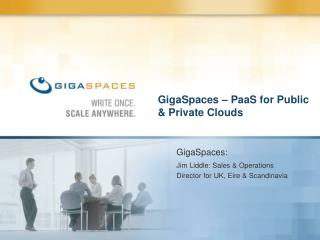 GigaSpaces – PaaS for Public & Private Clouds