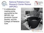 National Palliative Care Research Center Retreat NPCRC