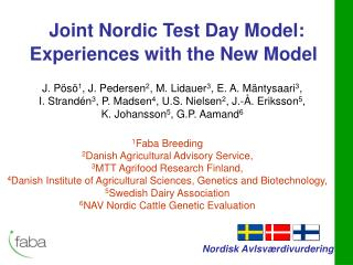 Joint Nordic Test Day Model: Experiences with the New Model