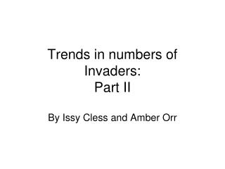 Trends in numbers of Invaders: Part II