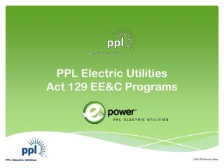 PPL Electric Utilities Act 129 EE&C Programs