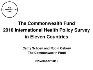 The Commonwealth Fund  2010 International Health Policy Survey  in Eleven Countries