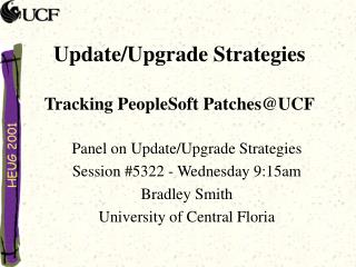 Update/Upgrade Strategies Tracking PeopleSoft Patches@UCF
