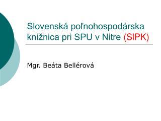 Slovenská poľnohospodárska knižnica pri SPU v Nitre  (SlPK)