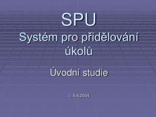 SPU Systém pro přidělování úkolů