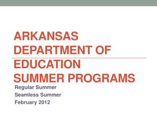 ARKANSAS DEPARTMENT OF EDUCATION  Summer  Programs