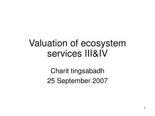 Valuation of ecosystem services III&IV