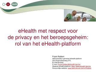 EHealth met respect voor de privacy en het beroepsgeheim: rol van het eHealth-platform