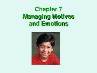 Chapter 7 Managing Motives and Emotions