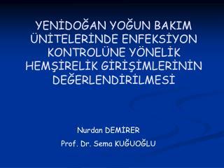 Nurdan DEMİRER Prof. Dr. Sema KUĞUOĞLU