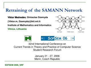 Retraining of the SAMANN Network