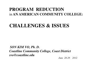 PROGRAM  REDUCTION in  AN AMERICAN COMMUNITY COLLEGE: CHALLENGES &  ISSUES