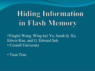 Hiding Information in Flash Memory