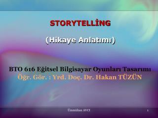 STORYTELLİNG ( Hikaye Anlatımı)