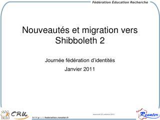 Nouveautés et migration vers Shibboleth 2