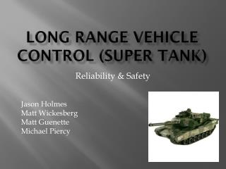 Long Range Vehicle Control (Super Tank)