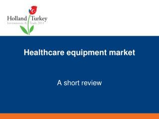 Healthcare equipment market
