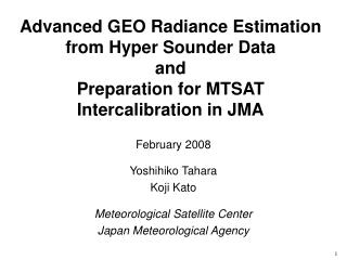 February 2008 Yoshihiko Tahara Koji Kato Meteorological Satellite Center