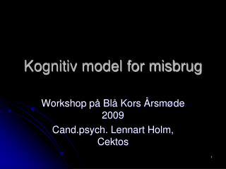 Kognitiv model for misbrug