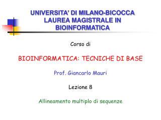 UNIVERSITA' DI MILANO-BICOCCA LAUREA MAGISTRALE IN BIOINFORMATICA