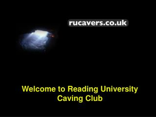 Welcome to Reading University Caving Club