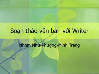 Soạn thảo văn bản với  Writer