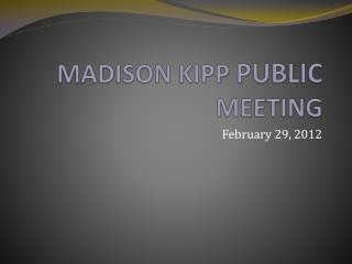 MADISON KIPP  PUBLIC  MEETING