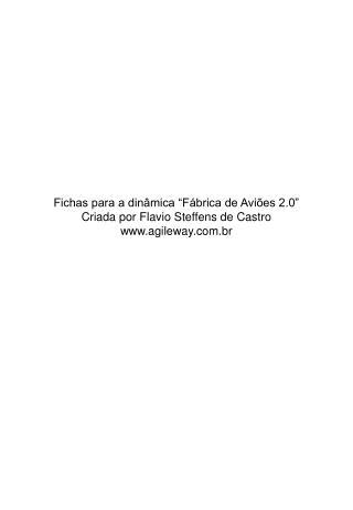 """Fichas para a dinâmica """"Fábrica de Aviões 2.0"""" Criada por Flavio Steffens de Castro"""