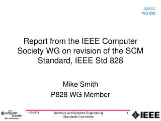 Report from the IEEE Computer Society WG on revision of the SCM Standard, IEEE Std 828