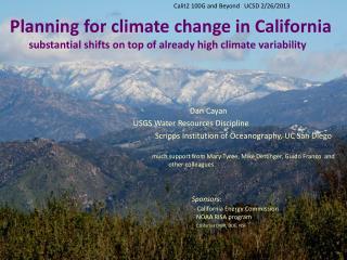 Dan Cayan     USGS Water Resources Discipline Scripps Institution of Oceanography, UC San Diego