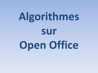 Algorithmes  sur  Open  Office