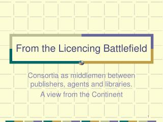 From the Licencing Battlefield