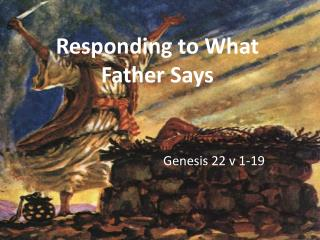 Responding to What Father Says