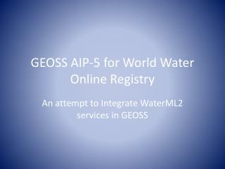 GEOSS AIP-5 for World Water Online Registry