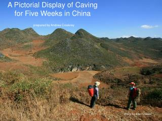 A Pictorial Display of Caving for Five Weeks in China prepared by Andrea Croskrey
