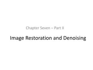 Image Restoration and Denoising