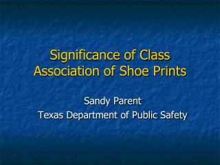 Significance of Class Association of Shoe Prints