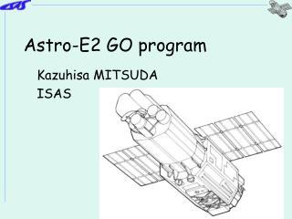 Astro-E2 GO program