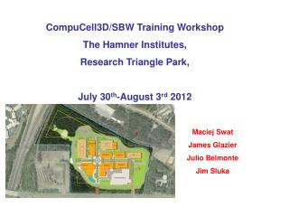 CompuCell3D/SBW Training Workshop  The Hamner Institutes,  Research Triangle Park,