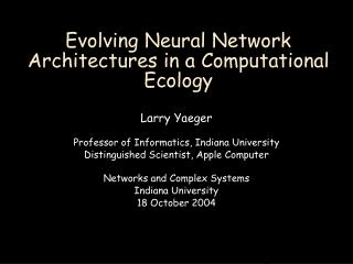 Evolving Neural Network Architectures in a Computational Ecology