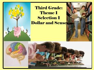 Third Grade:  Theme 1  Selection 1 Dollar and Sense