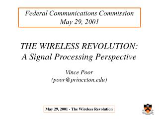 THE WIRELESS REVOLUTION: A Signal Processing Perspective Vince Poor (poor@princeton)