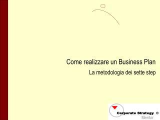 Come realizzare un Business Plan La metodologia dei sette step