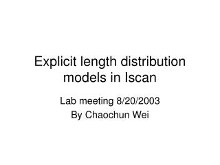 Explicit length distribution models in Iscan