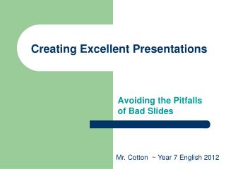 Creating Excellent Presentations