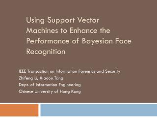 Using Support Vector Machines to Enhance the Performance of Bayesian Face Recognition