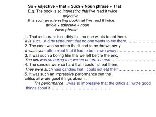 So + Adjective + that = Such + Noun phrase + That