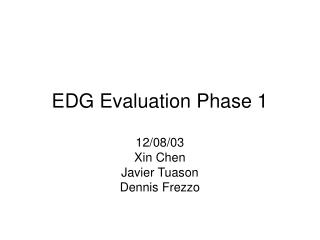 EDG Evaluation Phase 1