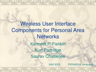 Wireless User Interface Components for Personal Area Networks